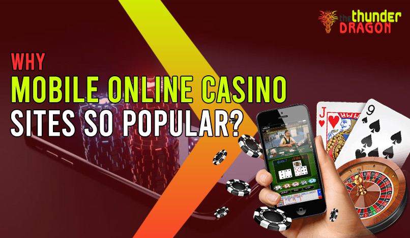 Why Mobile Online Casino Sites So Popular